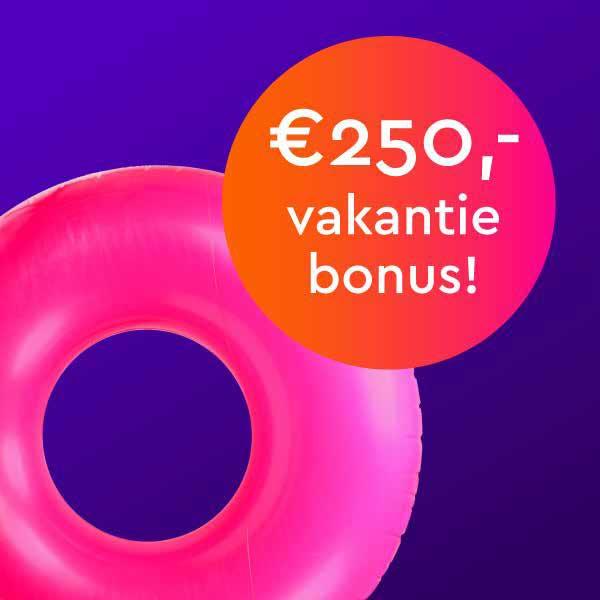 Promotie: € 250,- vakantie bonus